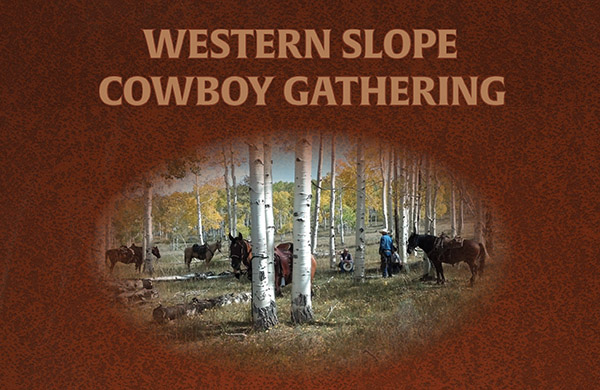 Western Slope Cowboy Gathering RETURNS!